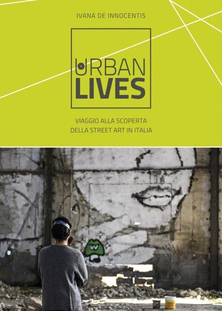 Urban lives: rivivere attraverso l'arte di strada