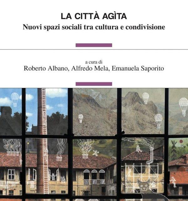 La città agìta: filosofia dell'utilizzo urbano